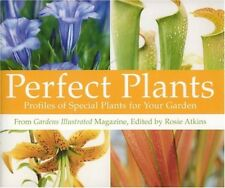 Very Good, Perfect Plants: Profiles of Special Plants for Your Garden, Atkins, R