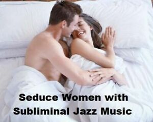 SEDUCE WOMEN for HOT SEX with Subliminal Jazz Music CD