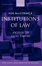 Law, State, and Practical Reason: Institutions of Law : An Essay in Legal...