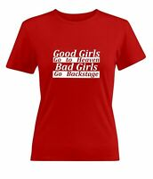 Good Girls Go to Heaven Bad Girls Go Backstage Juniors Teen Women Tee T-Shirt