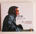 # NEIL DIAMOND -12 SONGS - CD NUOVO SIGILLATO -