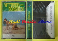 MC Il meglio di VITTORIO BORGHESI italy SIGILLATA DUCK DKC 143 no cd lp dvd vhs
