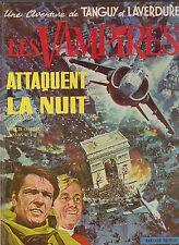 TANGUY et LAVERDURE 15. Les Vampires attaquent la Nuit. EO 1971 - superbe état