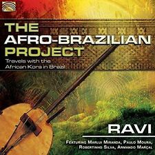 RAVI - THE AFRO-BRAZILIAN PROJECT: TRAVELS WITH THE AFRICAN KORA IN BRAZIL * NEW