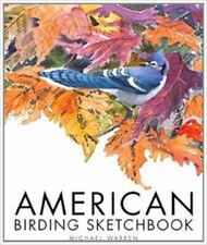 American Birding Sketchbook (Wildlife Art Series), New, Warren, Michael Book
