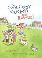 Cool Crazy Crickets to the Rescue! Paperback David Elliott