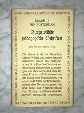 Erasmo da Rotterdam: selezionato pedagogiche font, hg. di Anton J. Gail