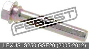 Front Caliper Slide Pin For Lexus Is250 Gse20 (2005-2012)