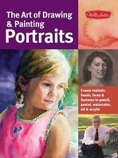 The Art of Drawing & Painting Portraits: Create realistic heads, faces & feature