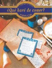 Que hare de comer? / What do I make to Eat? (Spanish Edition)