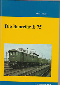 Die Baureihe E 75 - Frank Lüdecke - EK Verlag