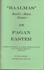 PAGANISM IN THE CHURCH?~EASTER ORIGINS~BAALMAS or CHRISTMAS~CATHOLIC HOLIDAYS
