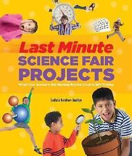 Last-Minute Science Fair Projects: When Your Bunsen's Not Burning but -ExLibrary