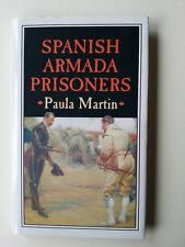 Spanish Armada Prisoners Paula Martin the story of Nuestra Senora del Rosario