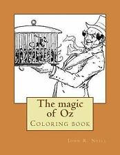 The Wonderful Coloring Books of Oz: The Magic of Oz : Coloring Book by John...