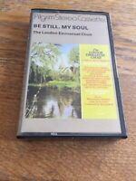 LONDON EMMANUEL CHOIR - BE STILL, MY SOUL CASSETTE - BARGAIN PRICE!