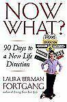 Now What?: 90 Days to a New Life Direction by Laura Berman Fortgang