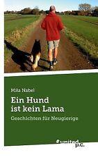 Ein Hund Ist Kein Lama by Mila Nabel (2013, Paperback)