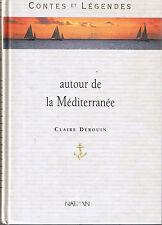 Contes et Légendes Autour de la Méditerranée Claire DEROUIN NATHAN Jeunesse