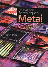The Art of Stitching on Metal, Very Good Condition Book, Ann Parr, ISBN 97818444