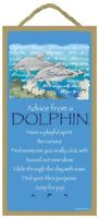 Advice from a Dolphin Inspirational Wood Aquatic Animal Nature Sign Plaque USA