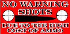 NO WARNING SHOTS... BUMPER STICKER VINYL DECAL 2nd amendment pro gun rights