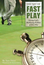 The ART of FAST PLAY Golf Paperback book by Sam Dunn-----brand new