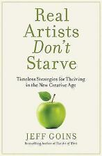Real Artists Don't Starve: Timeless Strategies for Thriving in the New...