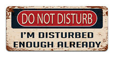 Do Not Disturb: I'm Disturbed Enough Already | Vintage Metal Door Sign