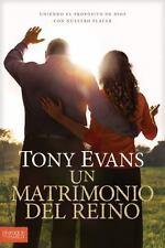 Un Matrimonio Del Reino : Uniendo el Propósito de Dios con Nuestro Placer by...