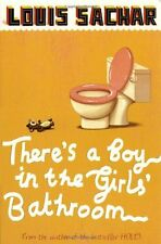 There's a Boy in the Girls' Bathroom By Louis Sachar. 9780747589525