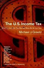 The U.S. Income Tax: What It Is, How It Got That Way, and Where We Go from Here