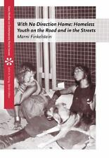 With No Direction Home : Homeless Youth on the Road and in the Streets by Marni