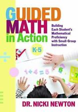 Guided Math in Action: Building Each Student's Mathematical Proficiency with Sma