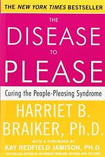 The Disease To Please: Curing the People-Pleasing Syndrome by Harriet B. Braiker