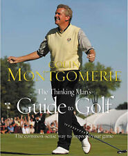 """""""AS NEW"""" Montgomerie, Colin, The Thinking Man's Guide to Golf: The Common-sense"""