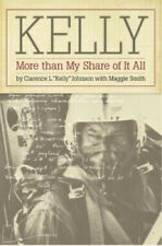 Kelly: More Than My Share of It All by Clarence L. Johnson (Paperback, 1989)
