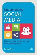 Understanding Social Media: How to Create a Plan for Your Business That Works (P