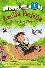 I Can Read Book 1 Ser.: Amelia Bedelia Is for the Birds by Herman Parish...
