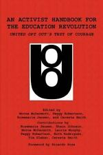 Activist Handbook for the Education Revolution : United Opt Out's Test of Cou...