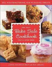 Only Bake Sale Cookbook You'll Ever Need, Paperback by Wolf, Laurie Goldrich;...