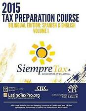 Siempre Tax 2015 Tax Preparation Course Bilingual Edition: Spanis 9781515066347