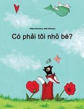 Co Phai Toi Nho Be? : Truyen Tranh Cua Philipp Winterberg Va Nadja Wichmann...