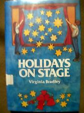 Holidays on Stage: Festival of Special-Occasion Plays by V. Bradley (1981, HC)