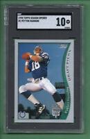 1998 Topps Season Opener Peyton Manning ROOKIE HOF (comp PSA) Gem Mint SGC 10