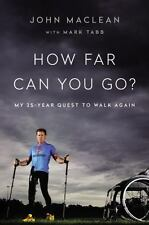 NEW - How Far Can You Go?: My 25-Year Quest to Walk Again