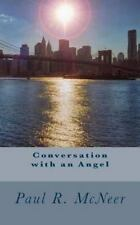 Conversation with an Angel by Paul McNeer (2013, Paperback)