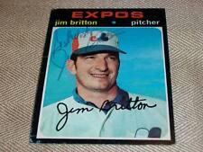 Montreal Expos Jim Britton Auto Signed 1971 Topps Card #699  HI # TOUGH N