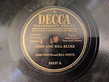 JOSH WHITE Decca 24237 Josh & Bill Blues / Dip His Finger in Water Sacred 78 V+