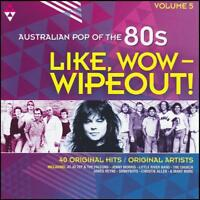 80's (2 CD) LIKE WOW WIPEOUT - AUSTRALIAN POP OF THE 80's - Volume 5 *NEW*